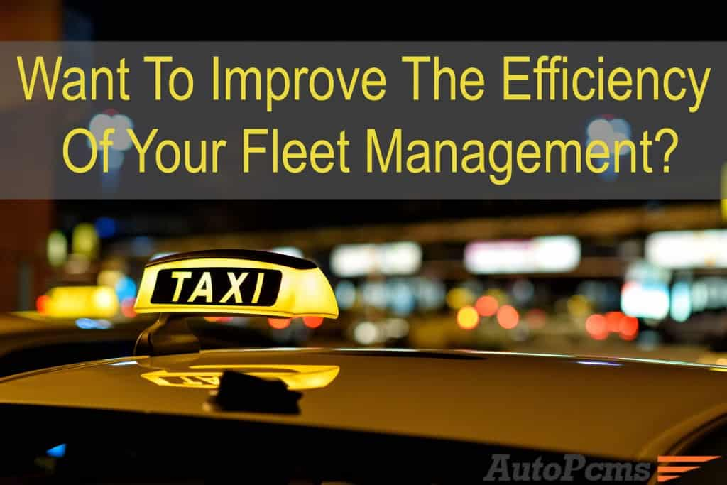 want-to-improve-the-efficiency-of-your-fleet-management